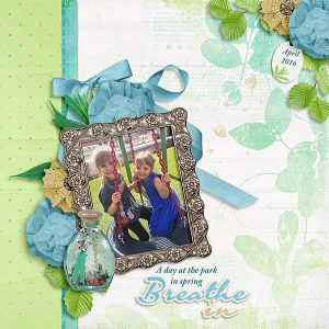 Breathe In - layout by Kay